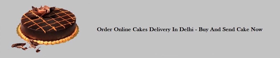 Cakes Delivery Delhi